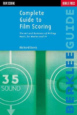 Complete Guide to Film Scoring by Richard Davis