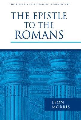 The Epistle to the Romans Pillar New Testament Commentary
