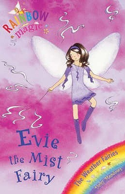 Evie The Mist Fairy (Weather Fairies, #5: Rainbow Magic)
