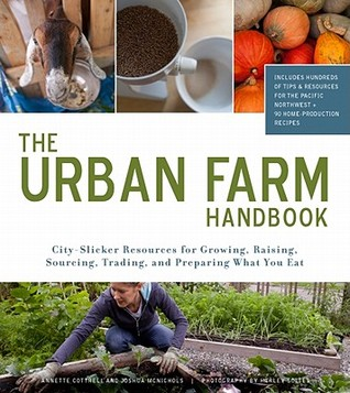 The Urban Farm Handbook by Annette Cottrell
