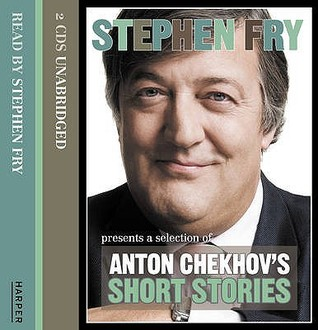Stephen Fry Presents a Selection of Anton Chekhov's Short Sto... by Anton Chekhov