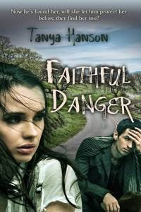 Faithful Danger by Tanya Hanson