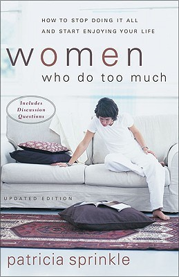 Women Who Do Too Much by Patricia Sprinkle
