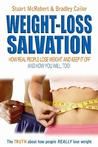 Weight-Loss Salvation: How Real People Lose Weight and Keep it Off and How You Will, Too!