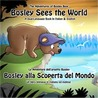 Bosley Sees the World: A Dual Language Book in Italian and English