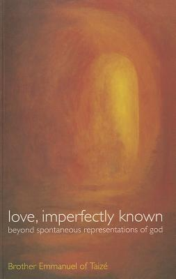 Love, Imperfectly Known: Beyond Spontaneous Representations of God
