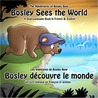 Bosley Sees the World: A Dual Language Book in French and English