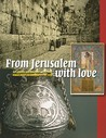 From Jerusalem with Love: Art, Photos and Souvenirs, 1799-1948