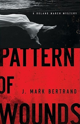 Pattern of Wounds by J. Mark Bertrand