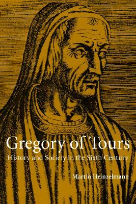 Gregory of Tours by Martin Heinzelmann