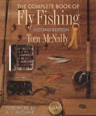 The Complete Book of Fly Fishing the Complete Book of Fly Fishing