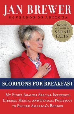 Scorpions for Breakfast by Jan Brewer