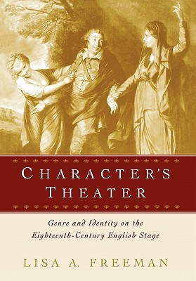 Character's Theater by Lisa A. Freeman