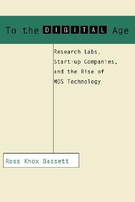 To the Digital Age by Ross Knox Bassett