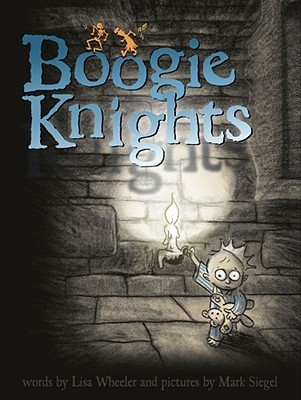 Boogie Knights by Lisa Wheeler
