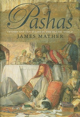 Get Pashas: Traders and Travellers in the Islamic World PDF