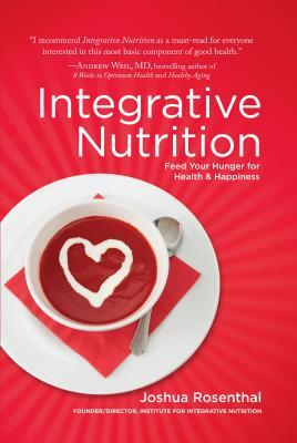 Integrative Nutrition: Feed Your Hunger for Health and Happiness