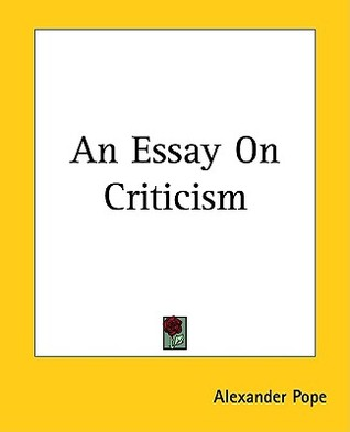 ... > See more An Essay on Criticism by Alexander Pope (2013