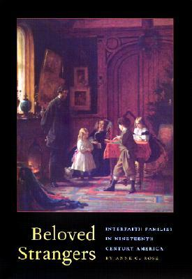 Beloved Strangers: Interfaith Families in Nineteenth Century America