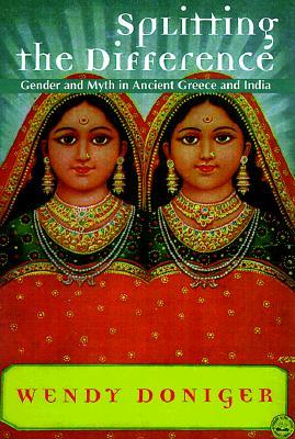 Splitting the Difference by Wendy Doniger