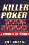 Killer Poker Hold'em Handbook: Hold 'Em Handbook, a Workbook for Winners