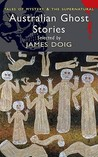 Australian Ghost Stories by James Doig
