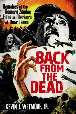 Back from the Dead: Remakes of the Romero Zombie Films as Markers of Their Times
