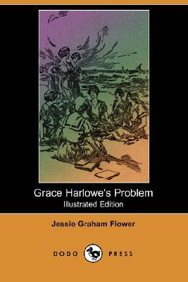 Grace Harlowe's Problem (The College Girls Series, #6)