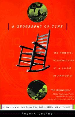 A Geography of Time by Robert V. Levine