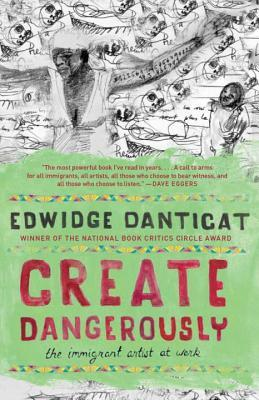 Free Download Create Dangerously: The Immigrant Artist at Work CHM