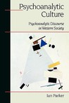 Psychoanalytic Culture: Psychoanalytic Discourse in Western Society