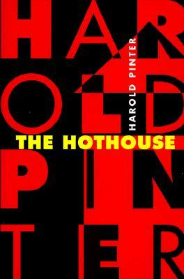 The Hothouse by Harold Pinter