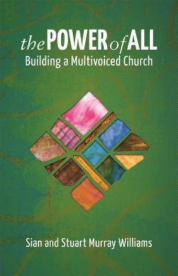 The Power of All: Building a Multivoiced Church