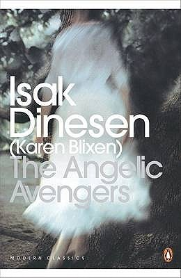 The Angelic Avengers by Karen Blixen