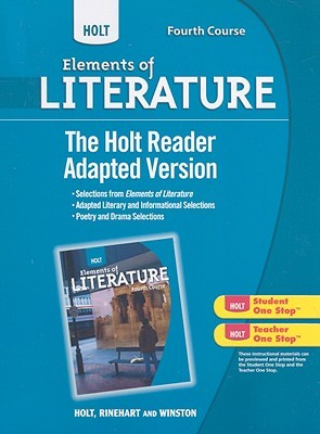 Holt Elements of Literature, Fourth Course: The Holt Reader: Adapted Version