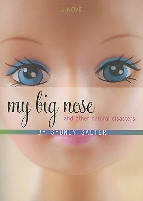 My Big Nose and Other Natural Disasters by Sydney Salter