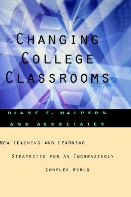 Changing College Classrooms by Diane F. Halpern