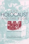 The Holocaust and the Book: Destruction and Preservation