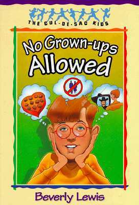 No Grown-ups Allowed (Cul-de-sac Kids, #4)