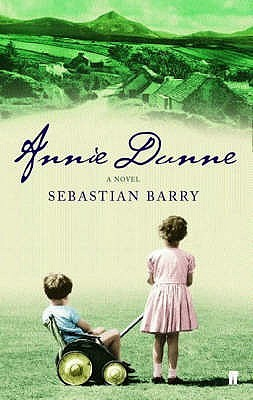 Annie Dunne by Sebastian Barry