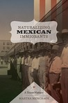 Naturalizing Mexican Immigrants: A Texas History