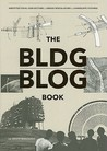 The BLDGBLOG Book by Geoff Manaugh