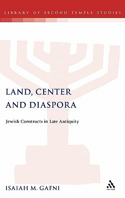 Land, Center and Diaspora by Isaiah M. Gafni