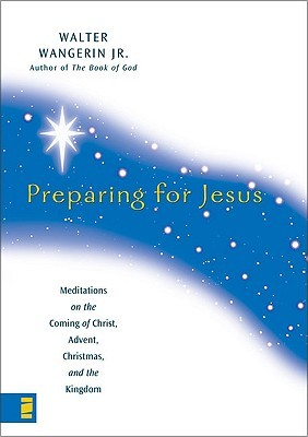 Preparing for Jesus: Meditations on the Coming of Christ, Advent, Christmas, and the Kingdom