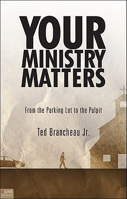 Your Ministry Matters: From the Parking Lot to the Pulpit