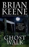 Ghost Walk by Brian Keene