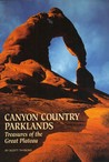 Canyon Country Parklands: Treasures Of The Great Plateau