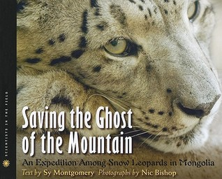 Saving the Ghost of the Mountain by Sy Montgomery