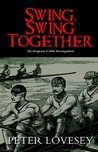 Swing, Swing Together (Sergeant Cribb, #7)