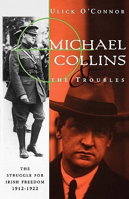 Michael Collins and the Troubles by Ulick O'Connor